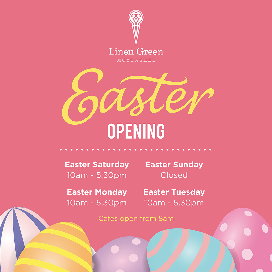 Easter Opening Hours at Linen Green